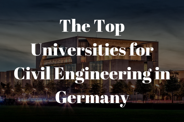 Top universities for civil engineering in germany