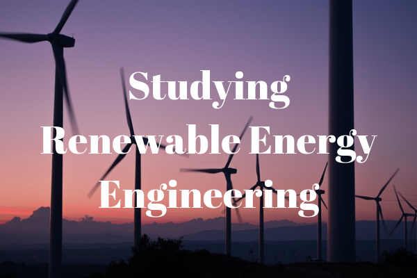 Studying renewable energy engineering