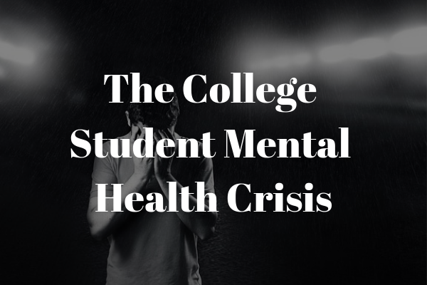 The college student mental health crisis