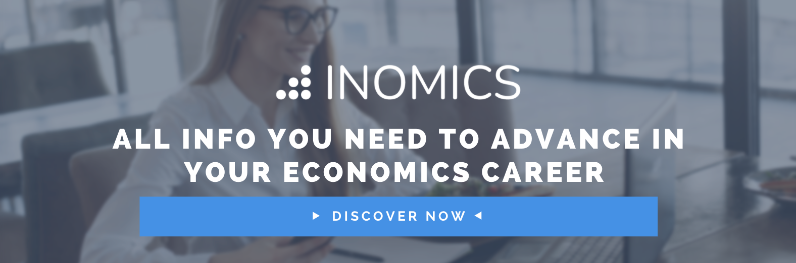 All info you need to advance in your economics career