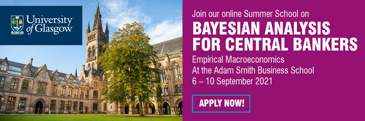 University of Glasgow Online Summer School on Empirical Macroeconomics: Bayesian Analysis for Central Bankers