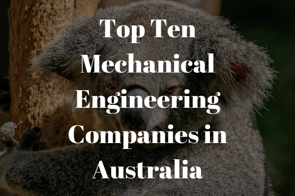 Top ten mechanical engineering companies in Australia