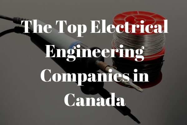 the top electrical engineering companies in canada