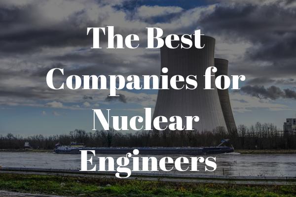 为核工程师工作的最佳公司