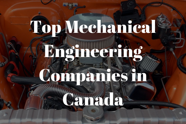 Top mechanical engineering companies in Canada