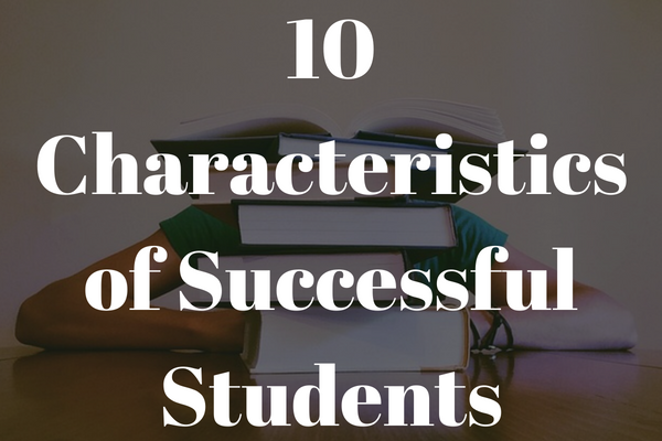 10 characteristics of successful students