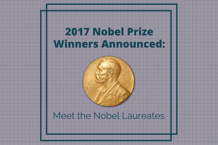2017 Nobel Prize Winners Announced: Meet the Nobel Laureates