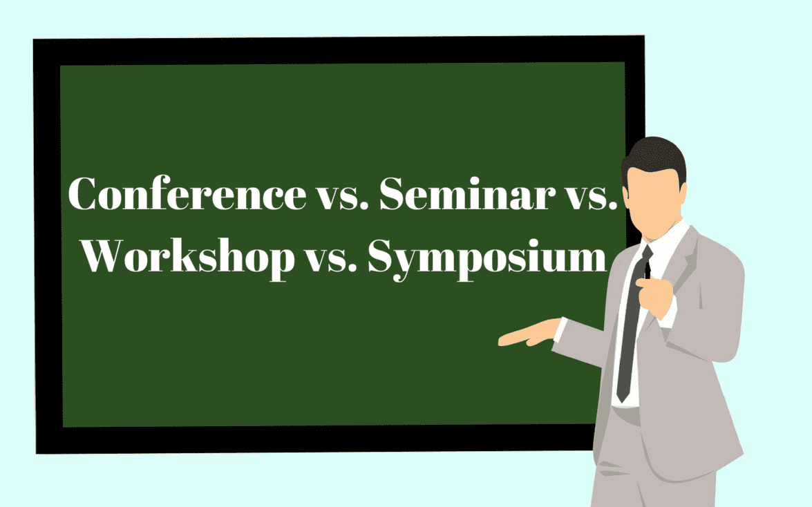 What's the difference between a conference, a seminar, a workshop and a symposium?