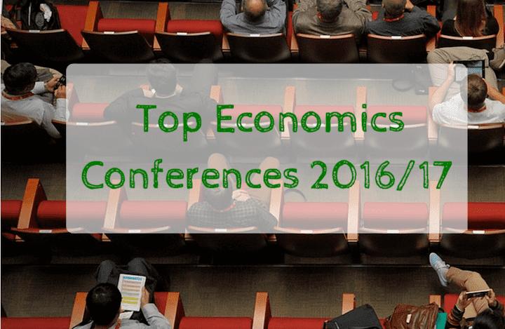Top Economics Conferences 2016/17