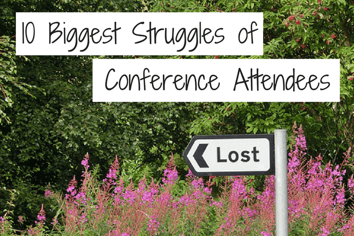 10 Biggest Struggles of Conference Attendees