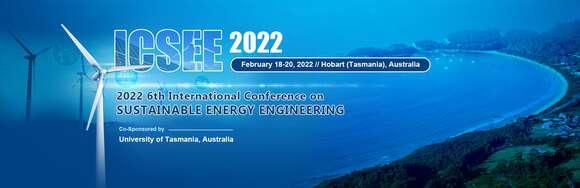 2022 6th International Conference on Sustainable Energy Engineering (ICSEE 2022)