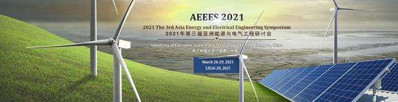 2021 The 3rd Asia Energy and Electrical Engineering Symposium (AEEES 2021)